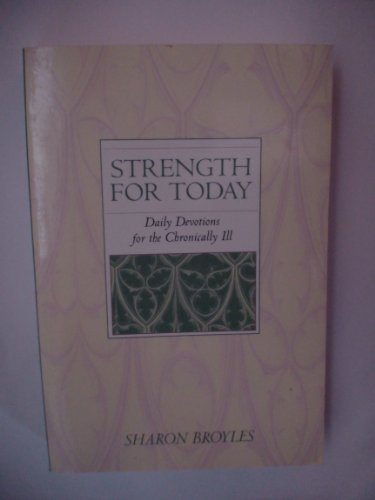 9780060610661: Strength for Today: Daily Devotions for the Chronically Ill