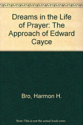 9780060610692: Dreams in the Life of Prayer: The Approach of Edward Cayce