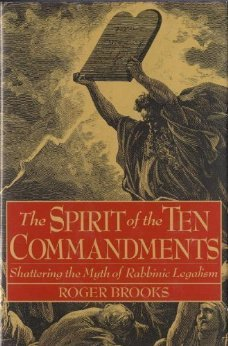 9780060611323: The Spirit of the Ten Commandments: Shattering the Myth of Rabbinic Legalism