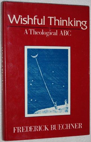 9780060611552: Wishful Thinking: A Theological ABC