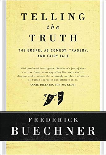 9780060611569: Telling the Truth: The Gospel as Tragedy, Comedy, and Fairy Tale