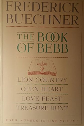 9780060611651: The Book of Bebb/Lion Country/Open Heart/Love Feast/Treasure Hunt
