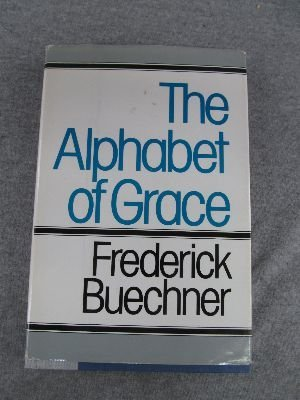 9780060611736: The alphabet of grace