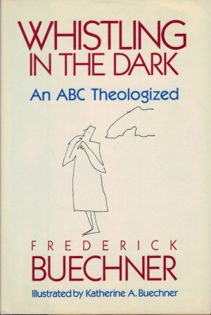 9780060611767: Whistling in the Dark: An ABC Theologized