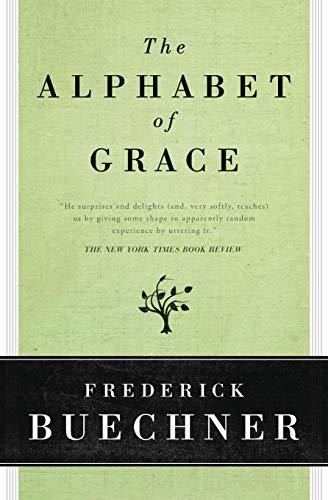 The Alphabet of Grace: Buechner, Frederick