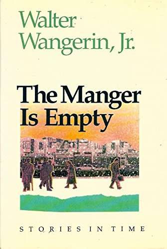 9780060611804: The Manger Is Empty: Stories in Time