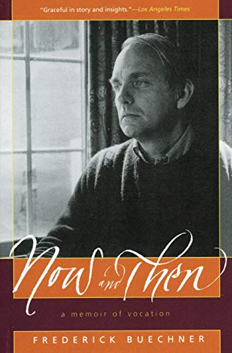 Now and Then: Frederick Buechner