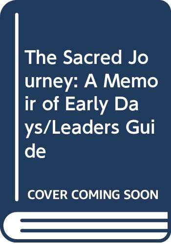 9780060611866: The Sacred Journey: A Memoir of Early Days/Leaders Guide