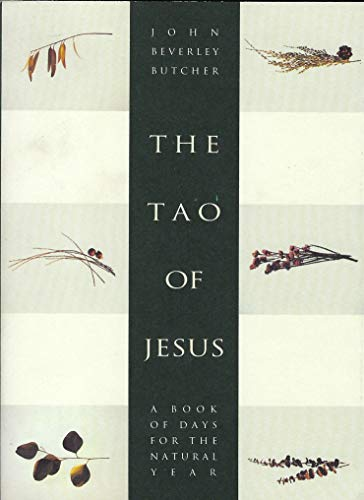 The Tao of Jesus: A Book of: Butcher, John Beverley