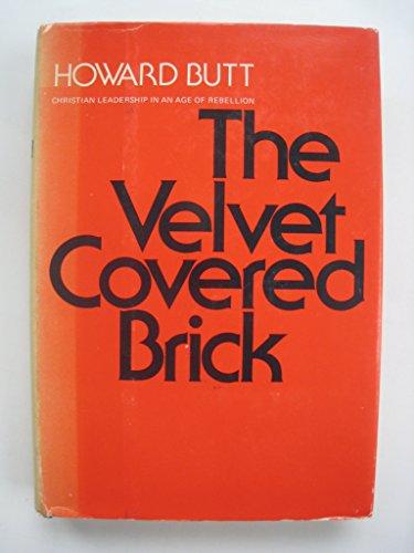 9780060612580: The Velvet Covered Brick: Christian Leadership in an Age of Rebellion