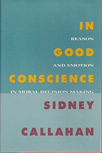 9780060612924: In Good Conscience: Reason and Emotion in Moral Decision Making