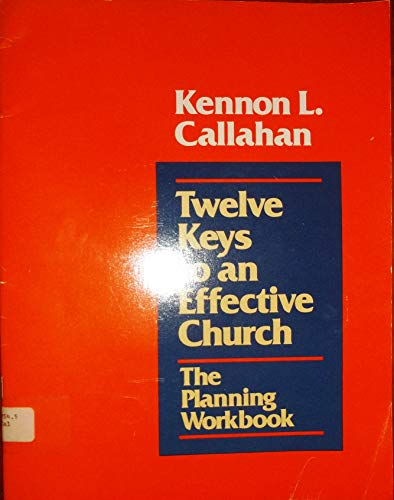 9780060612948: Twelve Keys to an Effective Church: The Planning Workbook
