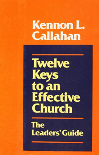 9780060612955: Twelve Keys to an Effective Church: The Leaders' Guide