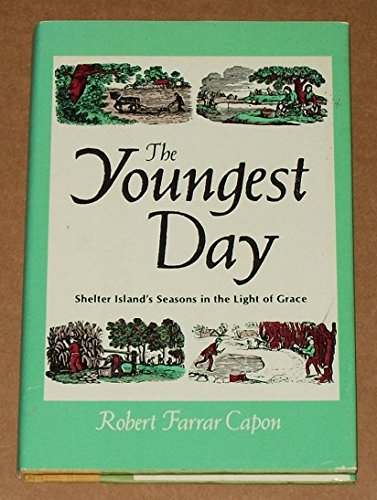 The Youngest Day (0060613092) by Robert Farrar Capon
