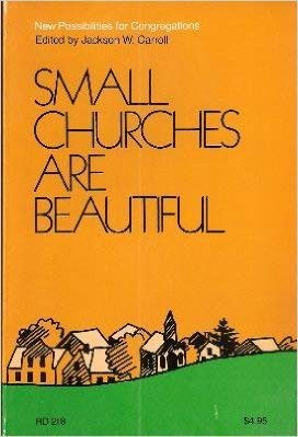 Small Churches Are Beautiful (0060613203) by Jackson W. Carroll