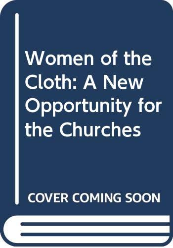 Women of the Cloth: A New Opportunity for the Churches (0060613211) by Jackson W. Carroll; Barbara Hargrove; Adair T. Lummis