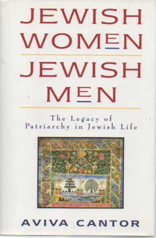 9780060613761: Jewish Women Jewish Men: The Legacy of Patriarchy in Jewish Life