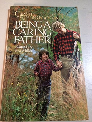 9780060613846: The Christian Reader Book on Being a Caring Father