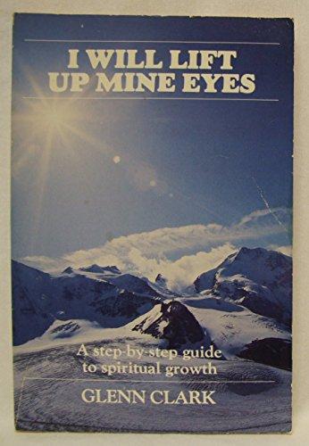 I Will Lift up Mine Eyes: Glenn Clark