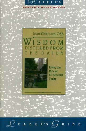 9780060613969: Wisdom Distilled from the Daily Leader's Guide: Living the Rule of St. Benedict Today