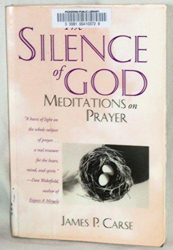 9780060614102: The Silence of God: Meditations on Prayer
