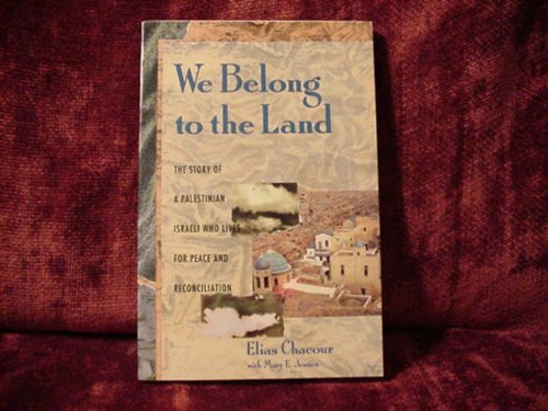 9780060614157: We Belong to the Land: The Story of a Palestinian Israeli Who Lives for Peace and Reconciliation