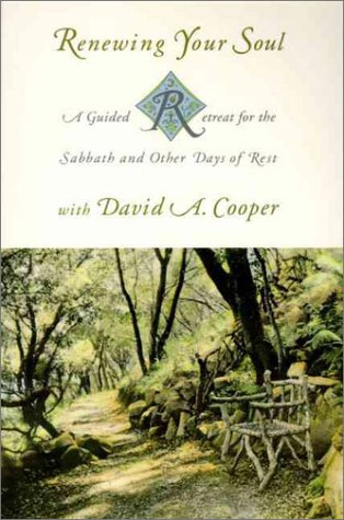 9780060614713: Renewing Your Soul: A Guided Retreat for the Sabbath and Other Days of Rest With David A. Cooper