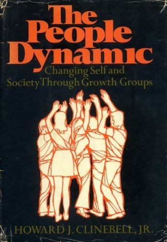 9780060615000: The people dynamic;: Changing self and society through growth groups