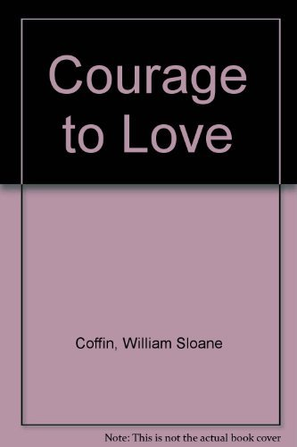 9780060615093: Courage to Love