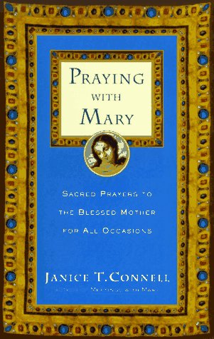 9780060615208: Praying with Mary: Sacred Prayers to the Blessed Mother for All Occasions