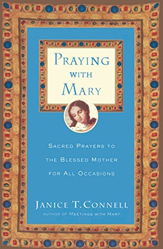 9780060615215: Praying with Mary: Sacred Prayers to the Blessed Mother for All Occasions