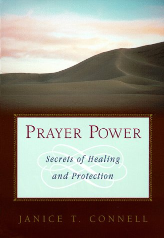 Prayer Power: Secrets of Healing and Protection: Connell, Janice T.
