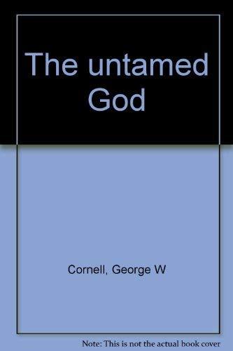 9780060615826: The untamed God