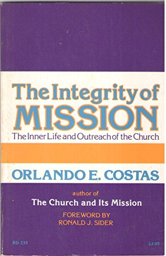 9780060615864: The Integrity of Mission: The Inner Life and Outreach of the Church