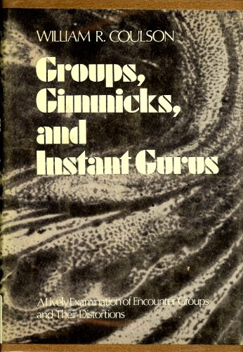 9780060615888: Groups, gimmicks, and instant gurus;: An examination of encounter groups and their distortions