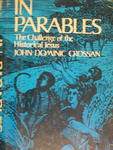 9780060616069: In Parables: The Challenge of the Historical Jesus.