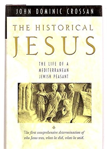 9780060616076: The Historical Jesus: The Life of a Mediterranean Jewish Peasant