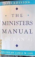 The Ministers Manual (Doran's 1993): Editor-James W. Cox