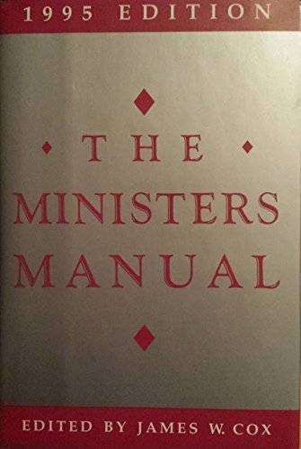The Ministers Manual 1995 Edition: Cox, James W.