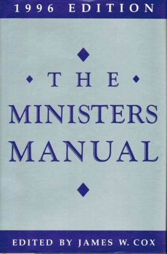 The Ministers Manual 1996: Editor-James W. Cox