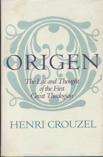 9780060616328: Origen - The Life and Thought of the First Great Theologian