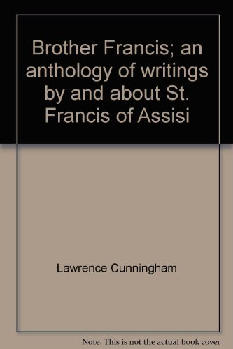 9780060616472: Brother Francis;: An anthology of writings by and about St. Francis of Assisi
