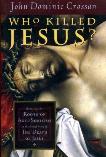 9780060616717: Who Killed Jesus?