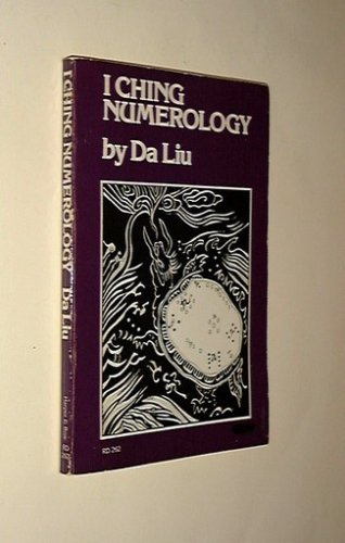 9780060616762: I Ching Numerology: Based on Shao Yung's Classic Plum Blossom Numerology