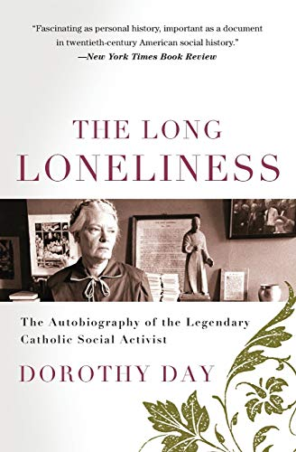 9780060617516: The Long Loneliness: The Autobiography of the Legendary Catholic Social Activist