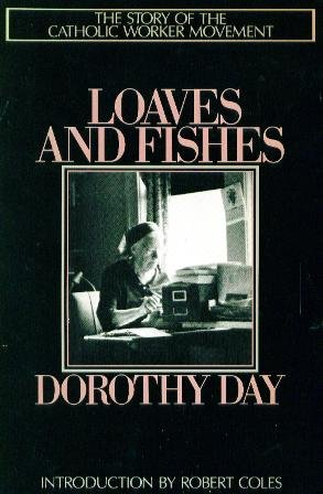 Loaves and Fishes: The Story of the: Dorothy Day