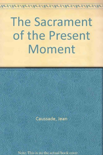 9780060618094: The Sacrament of the Present Moment
