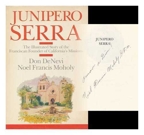 Junipero Serra: The Illustrated Story of the Franciscan Founder of California's Missions: ...