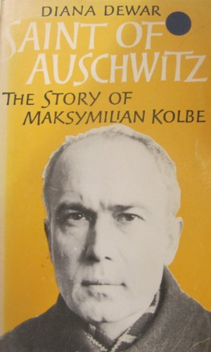9780060619015: Saint of Auschwitz: The Story of Maximilian Kolbe