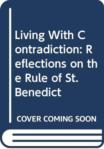 9780060619022: Living With Contradiction: Reflections on the Rule of St. Benedict